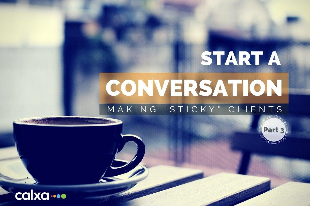 Start a Conversation Part 3 Blog Calxa