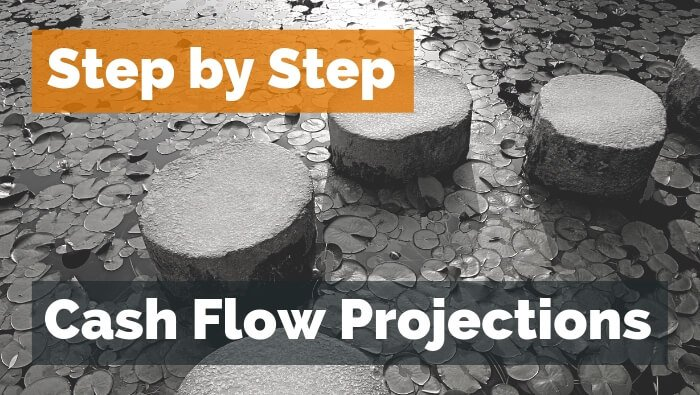 Step-by-Step Cash Flow Projections
